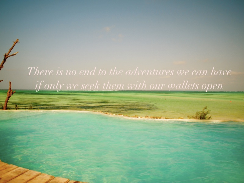 There is no end travel quote