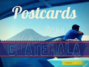 Postcards from Guatemala