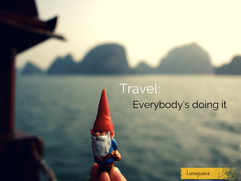 Travel Truism #16