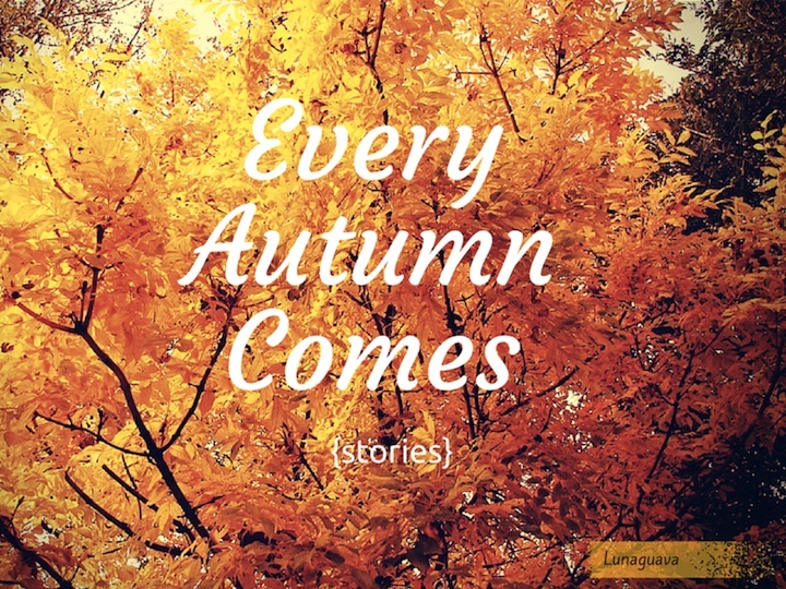 Every autumn comes stories
